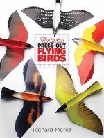 Merrill, Richard - Fantastic Press-Out Flying Birds (Dover Birds) - 9780486808444 - V9780486808444