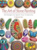 Bac, F. Sehnaz - The Art of Stone Painting: 30 Designs to Spark Your Creativity - 9780486808932 - V9780486808932