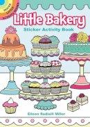 Miller, Eileen Rudisill - Little Bakery Sticker Activity Book (Dover Little Activity Books Stickers) - 9780486809472 - V9780486809472