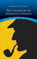Doyle, Sir Arthur Conan - The Casebook of Sherlock Holmes (Dover Thrift Editions) - 9780486810133 - V9780486810133