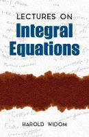 Widom, Harold - Lectures on Integral Equations (Dover Books on Mathematics) - 9780486810270 - V9780486810270