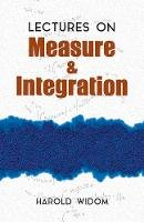 Widom, Harold - Lectures on Measure and Integration (Dover Books on Mathematics) - 9780486810287 - V9780486810287