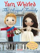 Olski, Pat - Yarn Whirled: The Royal Family: Easy-to-Craft Yarn Characters - 9780486812007 - V9780486812007