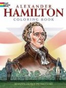 Petruccio, Steven James - Alexander Hamilton Coloring Book (Dover History Coloring Book) - 9780486812120 - V9780486812120