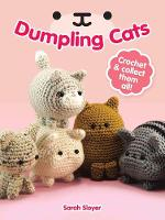 Sloyer, Sarah - Dumpling Cats: Crochet and Collect Them All! - 9780486813431 - V9780486813431