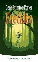 Stratton-Porter, Gene - Freckles (Dover Children's Evergreen Classics) - 9780486814308 - V9780486814308