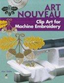 Weller, Alan - Art Nouveau Clip Art for Machine Embroidery - 9780486991559 - V9780486991559
