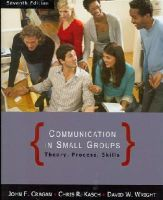 Cragan, John F., Wright, David W., Kasch, Chris R. - Communication in Small Groups: Theory, Process, and Skills - 9780495095965 - V9780495095965
