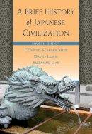 Schirokauer, Conrad, Lurie, David, Gay, Suzanne - A Brief History of Japanese Civilization - 9780495913252 - V9780495913252