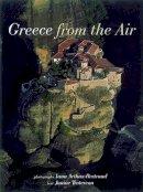 Arthus-Bertrand, Yann; Trotereau, Janine - Greece from the Air - 9780500017142 - V9780500017142