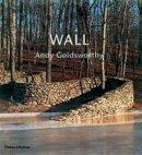 Andy Goldsworthy - Wall: Andy Goldsworthy - 9780500019917 - V9780500019917