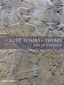 Hawass, Zahi A. - The Lost Tombs of Thebes: Life in Paradise - 9780500051597 - V9780500051597