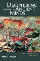 David Lewis-Williams, Sam Challis - Deciphering Ancient Minds - 9780500051696 - V9780500051696