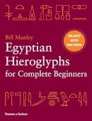 Bill Manley - Egyptian Hieroglyphs for Complete Beginners - 9780500051726 - V9780500051726