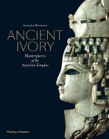 Herrmann, Georgina - Ancient Ivory: Masterpieces of the Assyrian Empire - 9780500051917 - V9780500051917