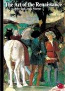 Peter Murray, Linda Murray - The Art of the Renaissance (World of Art) - 9780500200087 - KEX0290876