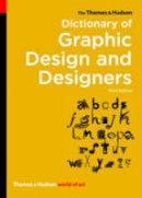 Livingston, Alan, Livingston, Isabella - The Thames & Hudson Dictionary of Graphic Design and Designers (World of Art) - 9780500204139 - V9780500204139