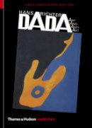 Hans Richter, Michael White - Dada: Art and Anti-Art (Second)  (World of Art) - 9780500204313 - 9780500204313