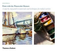 Jonathan Stephenson - Paint With the Watercolour Masters - 9780500238707 - V9780500238707