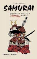 Turnbull, Steve - Samurai: The Japanese Warrior's [Unofficial] Manual (Unofficial Manuals) - 9780500251881 - V9780500251881