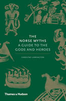 Carolyne Larrington - The Norse Myths: A Guide to the Gods and Heroes - 9780500251966 - V9780500251966