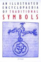 J. C. Cooper - An Illustrated Encyclopaedia of Traditional Symbols - 9780500271254 - V9780500271254