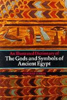 Manfred Lurker - An Illustrated Dictionary of the Gods and Symbols of Ancient Egypt - 9780500272534 - V9780500272534