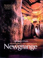 Michael J. O'Kelly, Claire O'Kelly and others - Newgrange: Archaeology, Art and Legend - 9780500273715 - V9780500273715