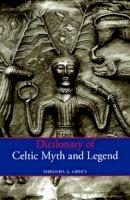 Miranda J. Green - Dictionary of Celtic myth and legen - 9780500279755 - V9780500279755