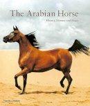 Amirsadeghi, Hossein; al-Nahyan, H.H.Sheikh Zayed bin-Sultan - The Arabian Horse - 9780500285626 - V9780500285626