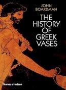Boardman, John - The History of Greek Vases - 9780500285930 - V9780500285930