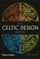 Aidan Meehan - The Celtic Design Book: A Beginner's Manual, Knotwork, Illuminated Letters - 9780500286746 - V9780500286746