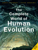 Chris Stringer, Peter Andrews - The Complete World of Human Evolution (Second Edition)  (The Complete Series) - 9780500288986 - V9780500288986