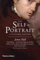 Hall, James - The Self-Portrait: A Cultural History - 9780500292112 - V9780500292112