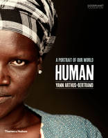 Arthus-Bertrand, Yann, Suskind, Ron - Human: A Portrait of Our World - 9780500292143 - V9780500292143