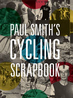 Paul Smith, Richard Williams - Paul Smith's Cycling Scrapbook - 9780500292365 - 9780500292365