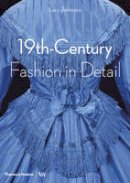 Johnston, Lucy, Kite, Marion, Persson, Helen - 19th-Century Fashion in Detail (Victoria and Albert Museum) - 9780500292648 - V9780500292648