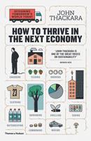 Thackara, John - How to Thrive in the Next Economy: Designing Tomorrow's World Today - 9780500292945 - V9780500292945
