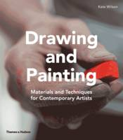 Wilson, Kate - Drawing and Painting: Materials and Techniques for Contemporary Artists - 9780500293164 - V9780500293164