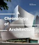 - A Chronology of Architecture: A Cultural Timeline from Stone Circles to Skyscrapers - 9780500343562 - V9780500343562