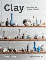 Creswell Bell, Amber - Clay: Contemporary Ceramic Artisans - 9780500500729 - V9780500500729