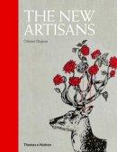 Dupon, Olivier - The New Artisans: Handmade Designs for Contemporary Living - 9780500515853 - V9780500515853