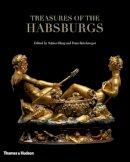 Sabine Haag, Franz Kirchweger - Treasures of the Habsburgs - 9780500516805 - V9780500516805