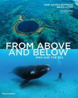 Arthus-Bertrand, Yann, Skerry, Brian - From Above and Below: Man and the Sea - 9780500516904 - V9780500516904