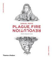 Margarette Lincoln, Claire Tomalin - Samuel Pepys: Plague, Fire, Revolution - 9780500518144 - V9780500518144