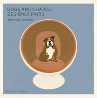 Amodeo, Cristina - Dogs and Chairs: Designer Pairs - 9780500518168 - V9780500518168