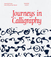 Lach, Denise - Journeys in Calligraphy: Inspiring Scripts from Around the World - 9780500518199 - V9780500518199