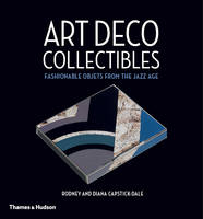 Capstick-Dale, Rodney, Capstick-Dale, Diana - Art Deco Collectibles: Fashionable Objets from the Jazz Age - 9780500518311 - V9780500518311