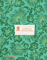 Hawksley, Lucinda - Bitten by Witch Fever: Wallpaper & Arsenic in the Nineteenth-Century Home - 9780500518380 - V9780500518380