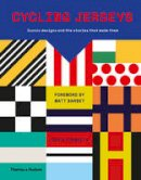 Chris Sidwells - Cycling Jerseys: Iconic Designs and the Stories That Made Them - 9780500518854 - 9780500518854